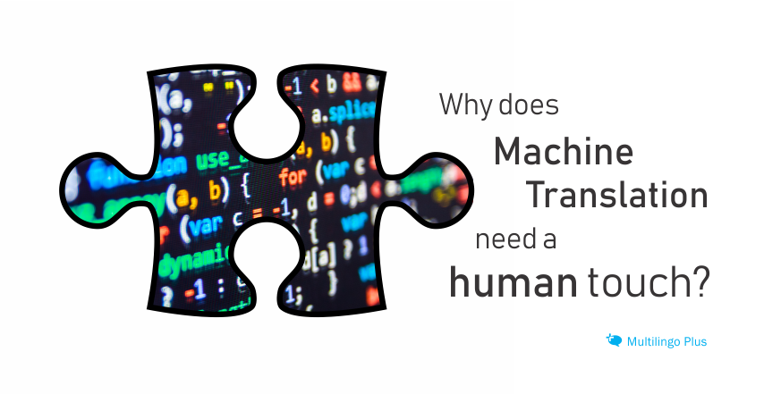 Why does Machine Translation need a human touch?